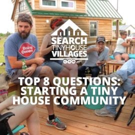 Top 8 Questions about Creating a Tiny House Community