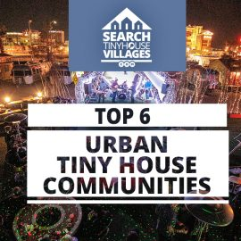 Top 6 Tiny House Communities in Urban Areas