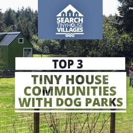 Top 3 Tiny House Communties with Dog Parks