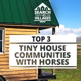 Top 3 Tiny House Communities for Horse Lovers